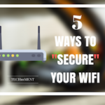 5 WAYS TO SCURE YOUR WIFI