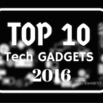 top 10 gadgets of 2016
