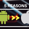 5 reasons why android is better that iphone