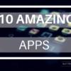 10 AMAZING apps