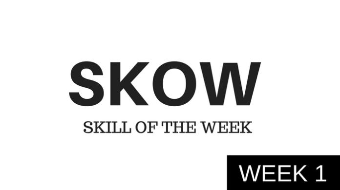 skill of the week week 1